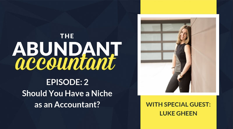 Should You Have a Niche as an Accountant? | Episode 2