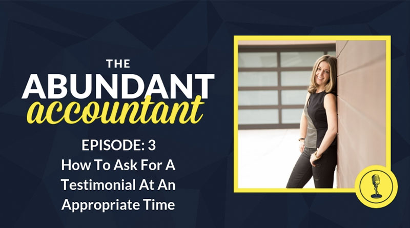 When is it Appropriate to Ask for a Testimonial from a Client? | Episode 3