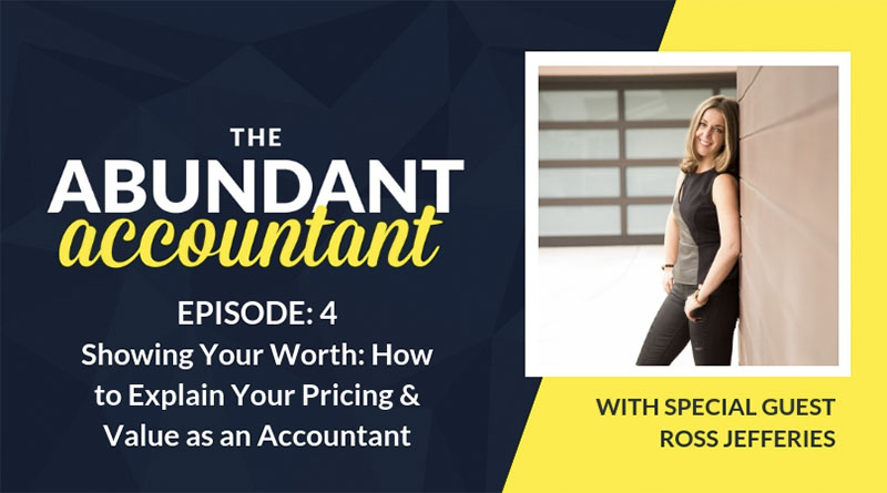 Showing Your Worth: How to Explain Your Pricing & Value as an Accountant | Episode 4