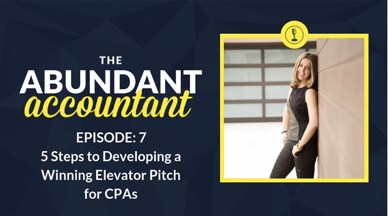 5 Steps to Developing a Winning Elevator Pitch for CPAs   Episode 7