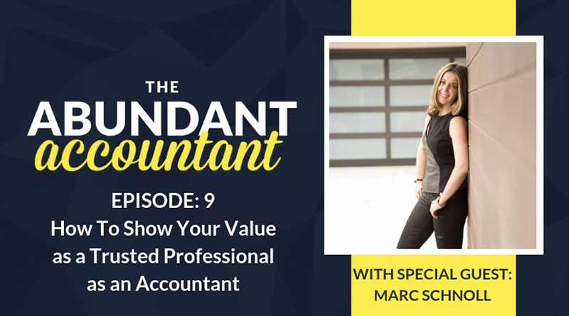 How to Show Your Value as a Trusted Professional as an Accountant   Episode 9