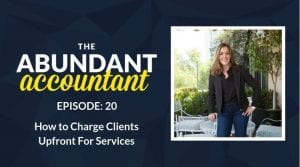How to Charge Your Client Upfront for Accounting Services | Episode 20