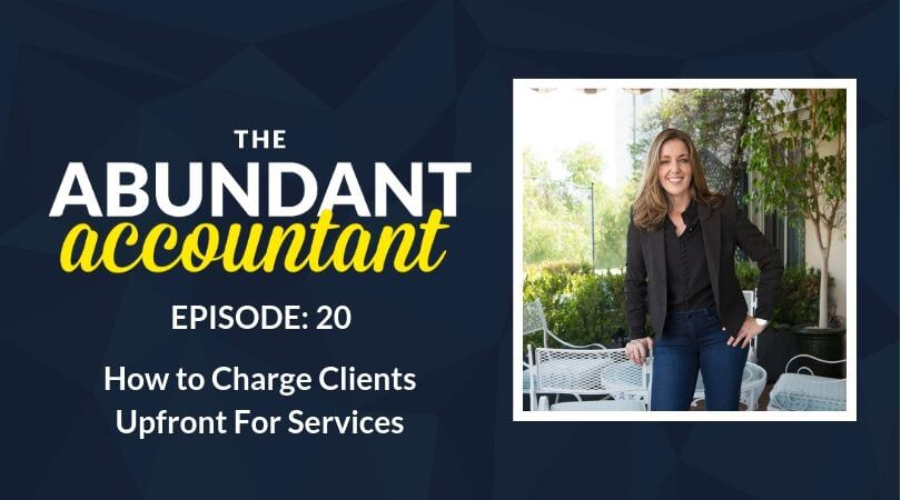 How to Bill Your Client Upfront for Accounting Services | Episode 20
