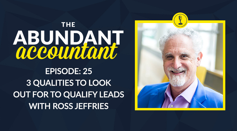 3 Qualities To Look Out For To Qualify Leads with Ross Jeffries | Episode 25