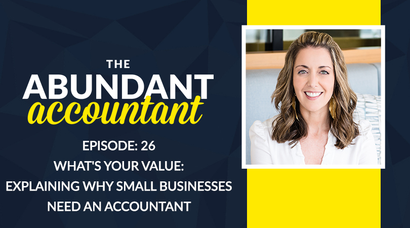 What's Your Value: Explaining Why Small Businesses Need An Accountant | Episode 26