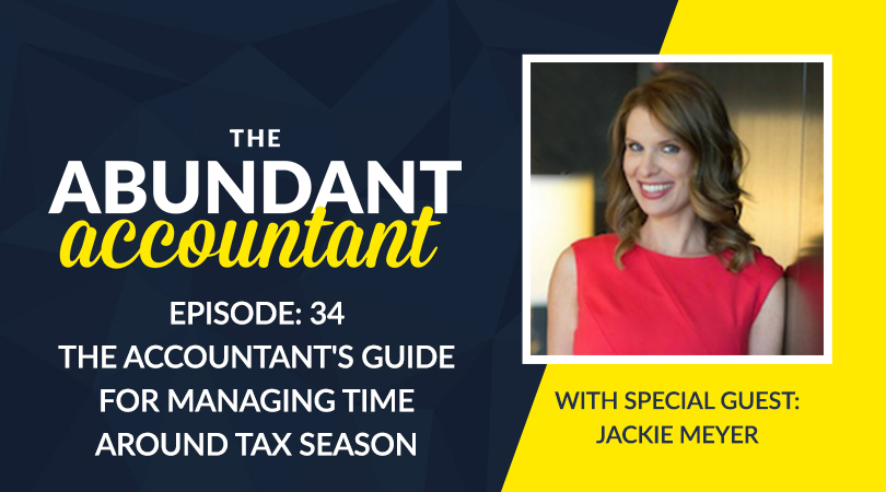 The Accountant's Guide For Managing Time Around Tax Season With Jackie Meyer | Episode 34