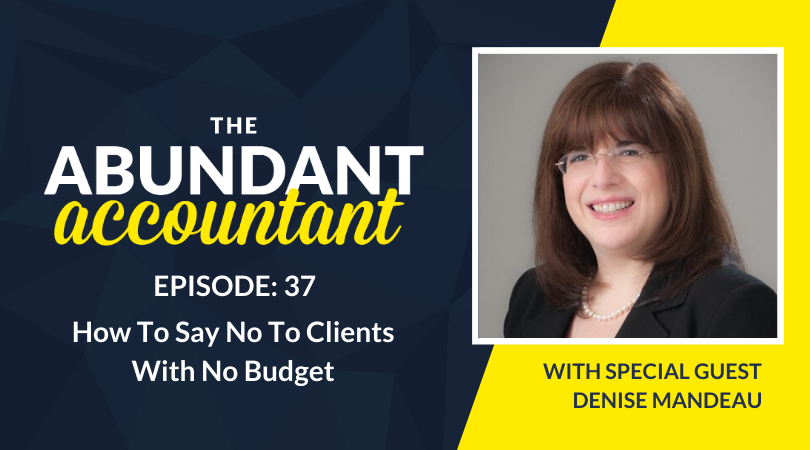How To Say No To Clients With No Budget With Denise Mandeau | Episode 37