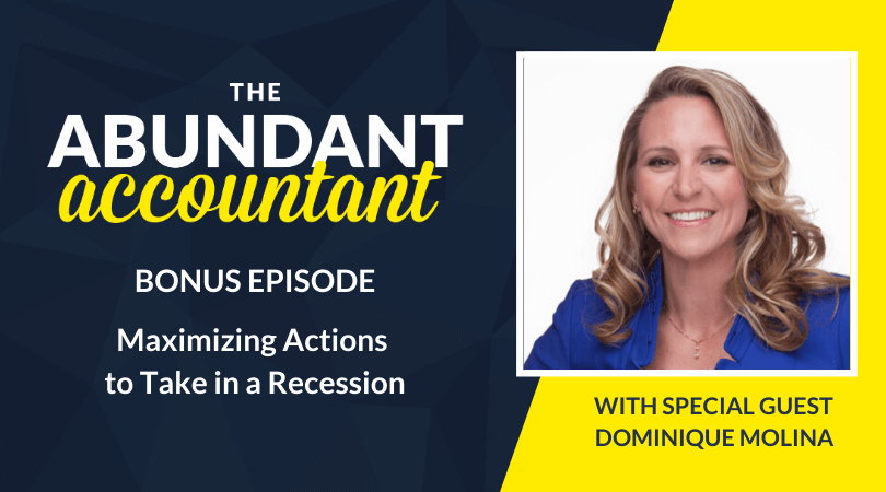 Maximizing Actions to Take in a Recession with Dominique Molina | Bonus Episode