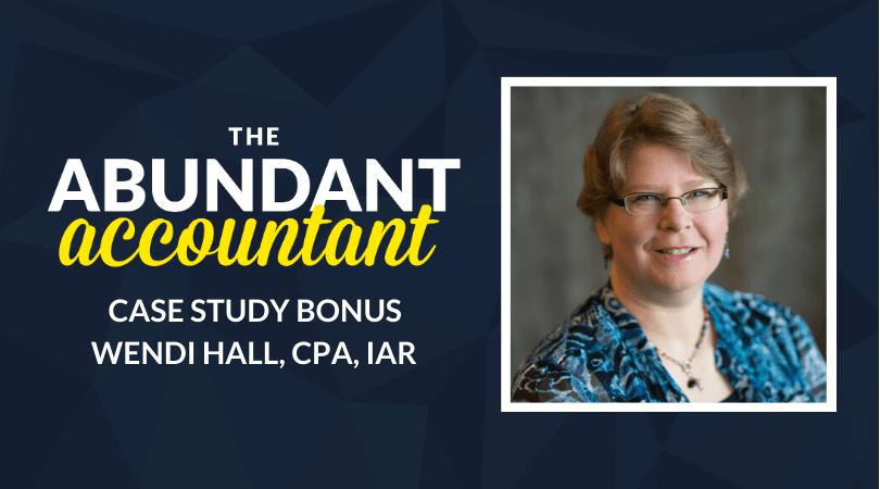 Abundant Accountant Case Study | Wendi Hall, CPA