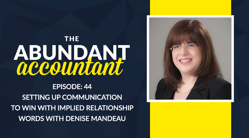 Setting Up Communication To Win With Implied Relationship Words With Denise Mandeau | Episode 44
