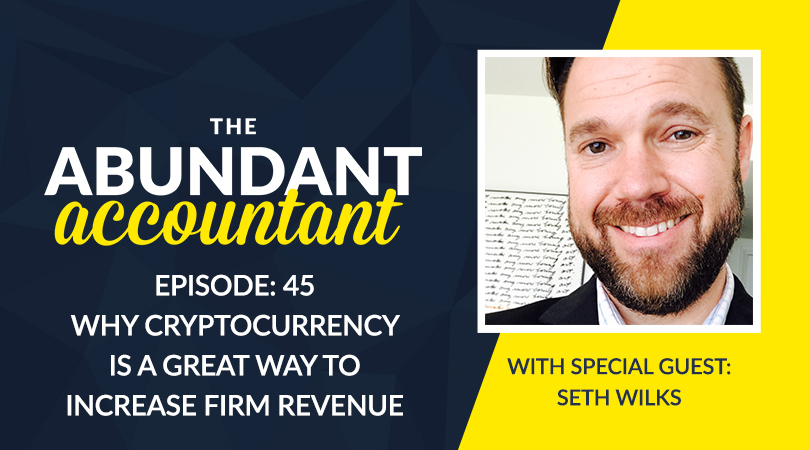 Why Cryptocurrency Is A Great Way To Increase Firm Revenue With Seth Wilks | Episode 45