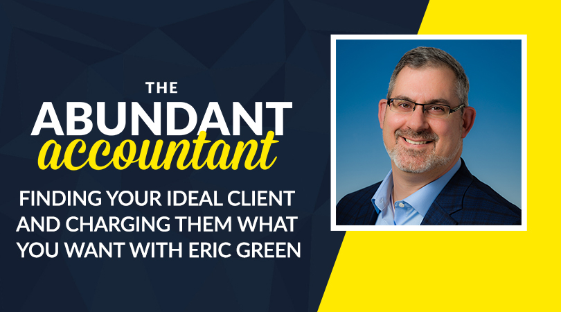 Finding Your Ideal Client And Charging Them What You Want with Eric Green