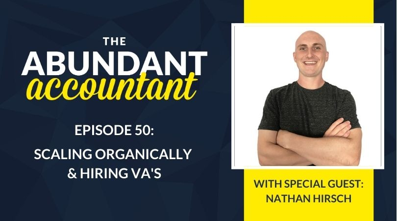 Scaling Organically & Hiring VA's with Nathan Hirsch | Episode 50
