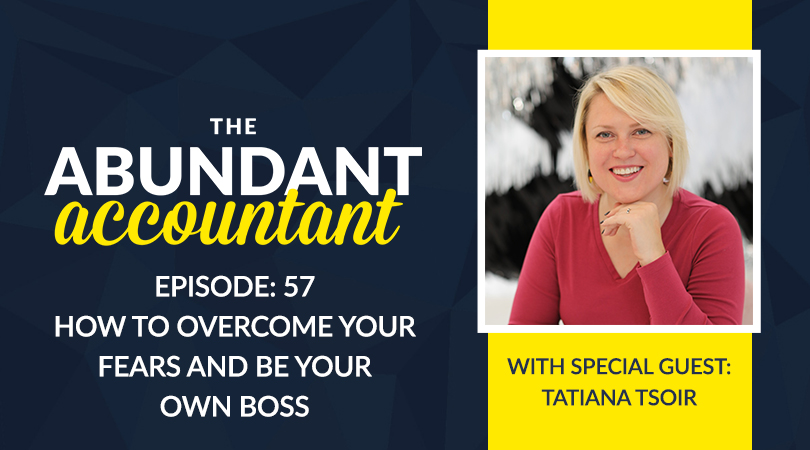 Episode 57 | How To Overcome Your Fears And Be Your Own Boss With Tatiana Tsoir