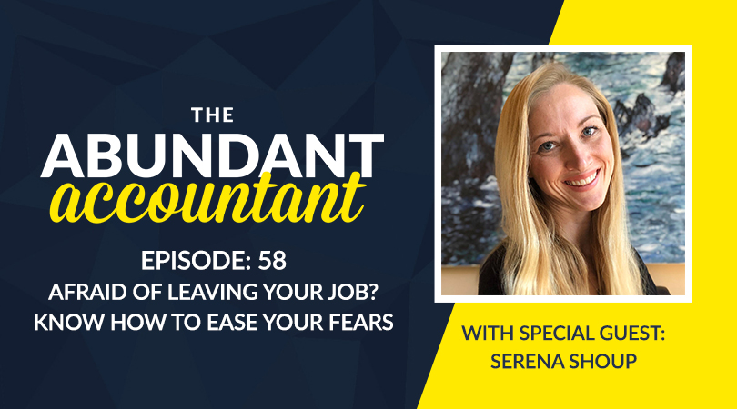 Episode 58 | Afraid Of Leaving Your JOB? Know How To Ease Your Fears With Serena Shoup
