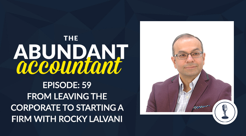 Episode 59 | From Leaving The Corporate To Starting A Firm With Rocky Lalvani
