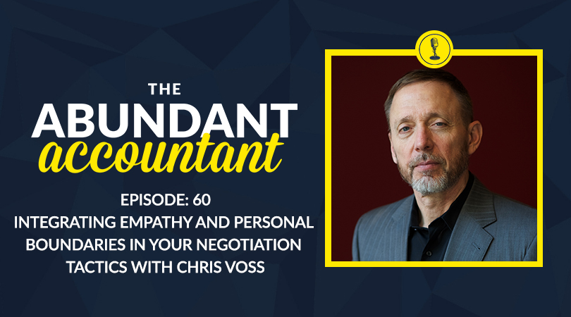 Episode 60 | Integrating Empathy And Personal Boundaries In Your Negotiation Tactics With Chris Voss
